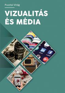 Pusztai Virág_Vizualitás és média